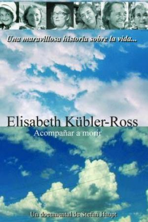 cartel Elisabeth Kübler-Ross: Acompañar a morir
